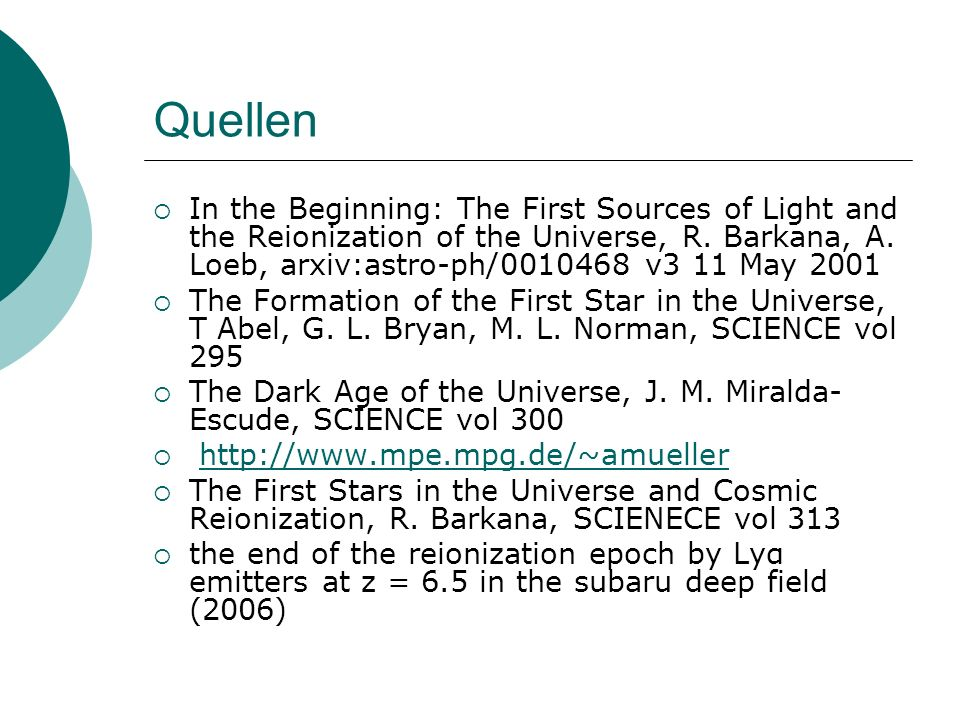 Quellen In the Beginning: The First Sources of Light and the Reionization of the Universe, R. Barkana, A. Loeb, arxiv:astro-ph/0010468 v3 11 May 2001.