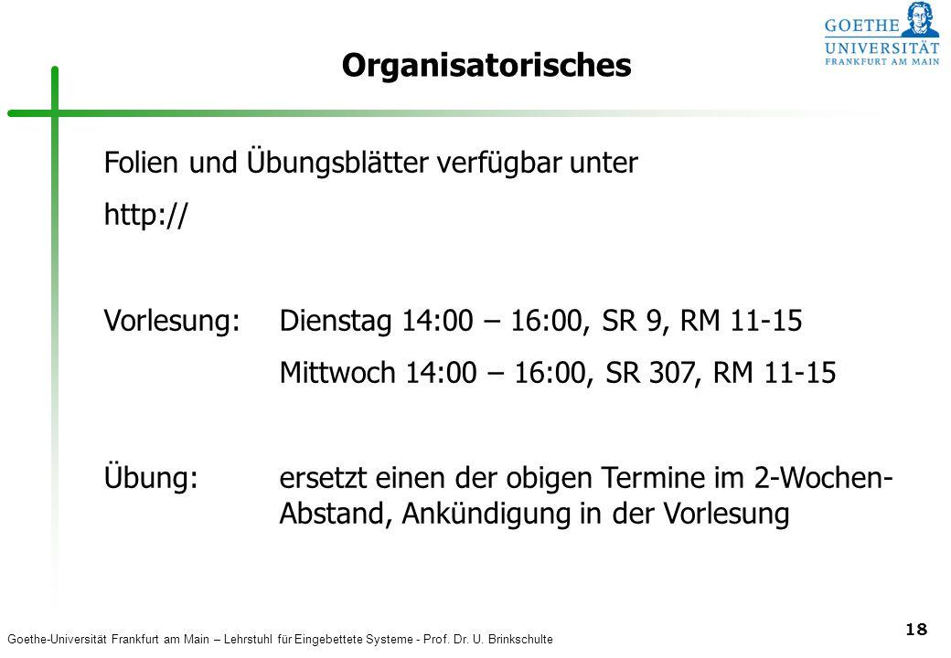 Organisatorisches Folien und Übungsblätter verfügbar unter http://