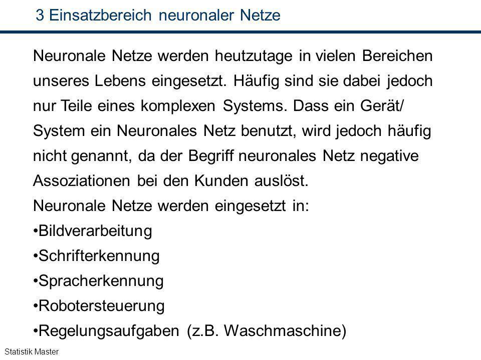 Einsatzbereich neuronaler Netze