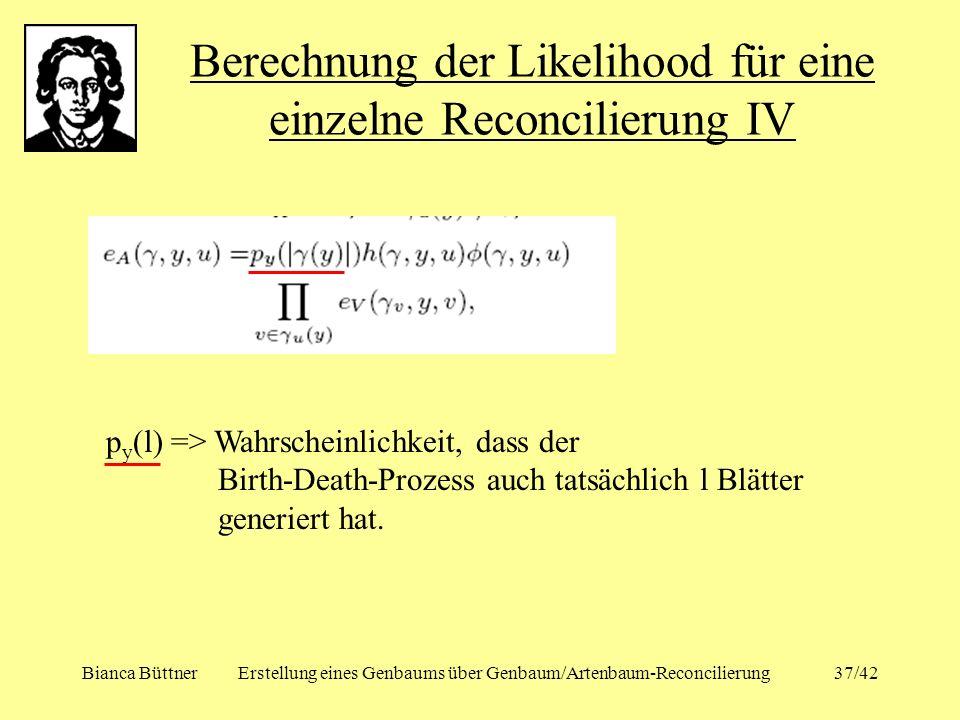 Berechnung der Likelihood für eine einzelne Reconcilierung IV
