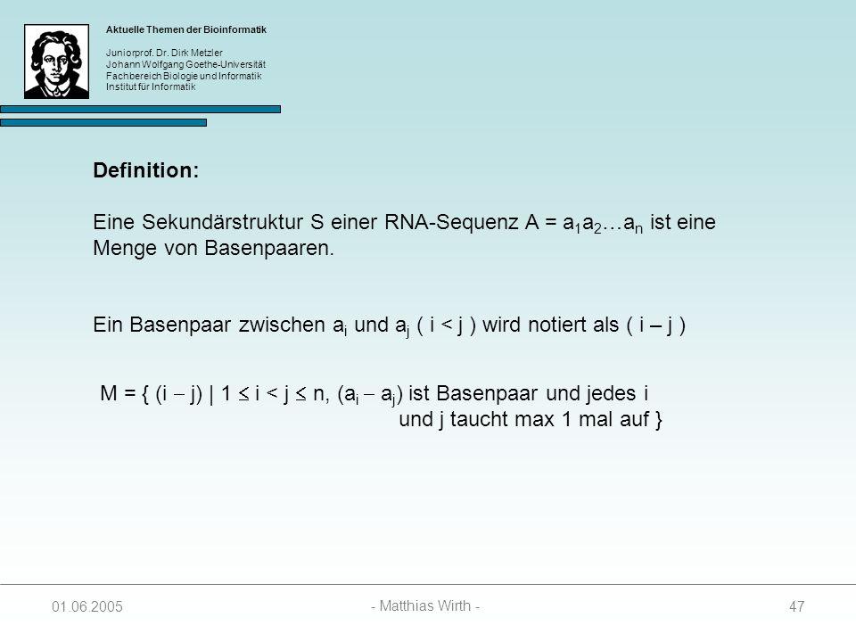 Eine Sekundärstruktur S einer RNA-Sequenz A = a1a2…an ist eine