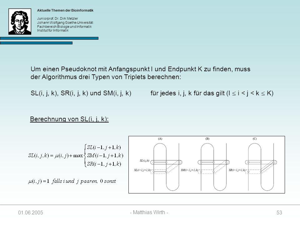 Um einen Pseudoknot mit Anfangspunkt I und Endpunkt K zu finden, muss