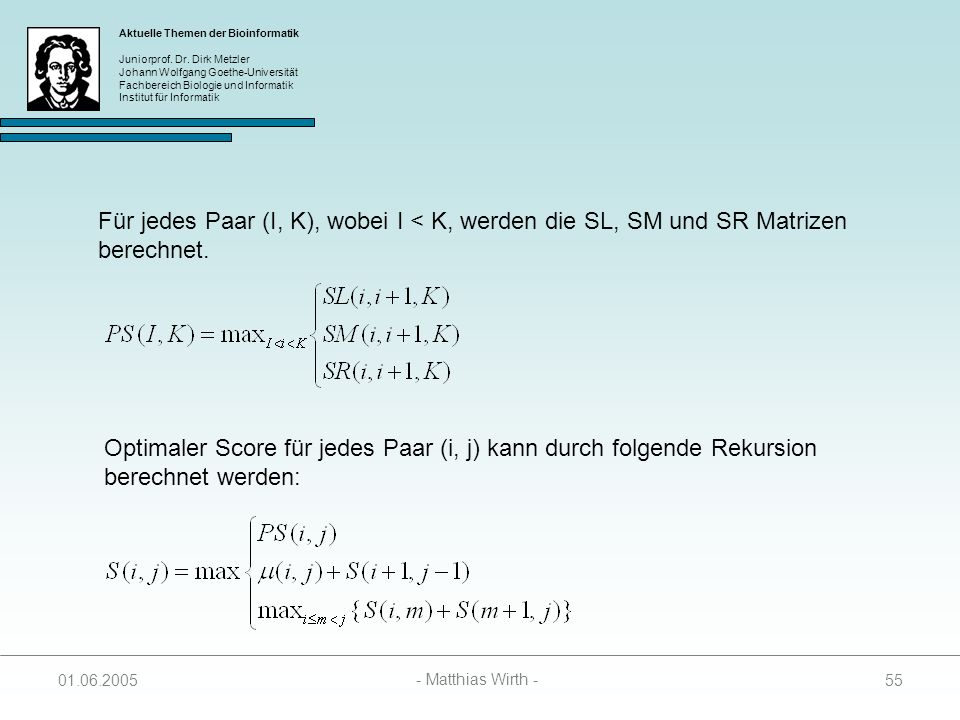 Optimaler Score für jedes Paar (i, j) kann durch folgende Rekursion