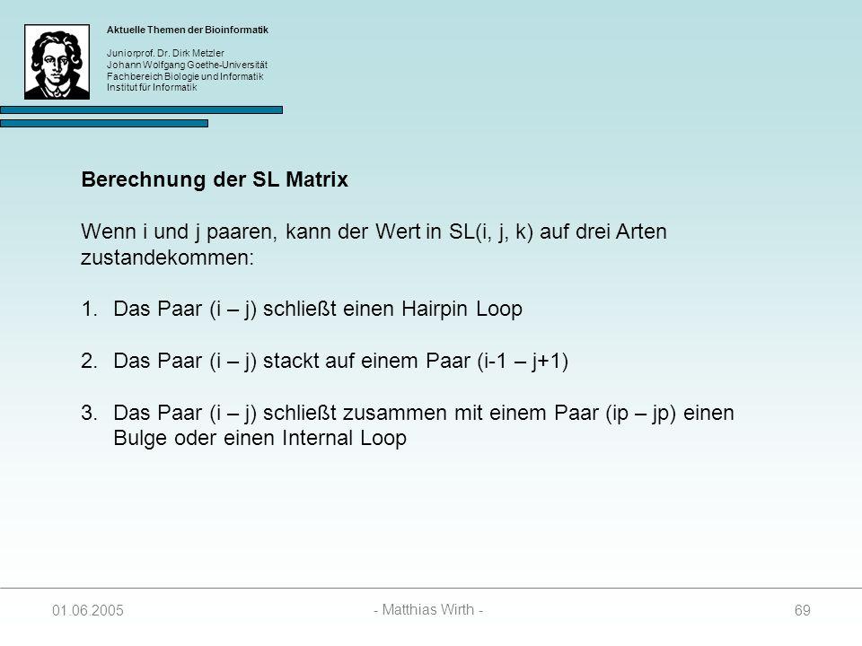 Berechnung der SL Matrix