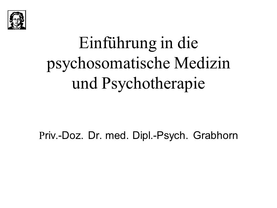 Einführung in die psychosomatische Medizin und Psychotherapie