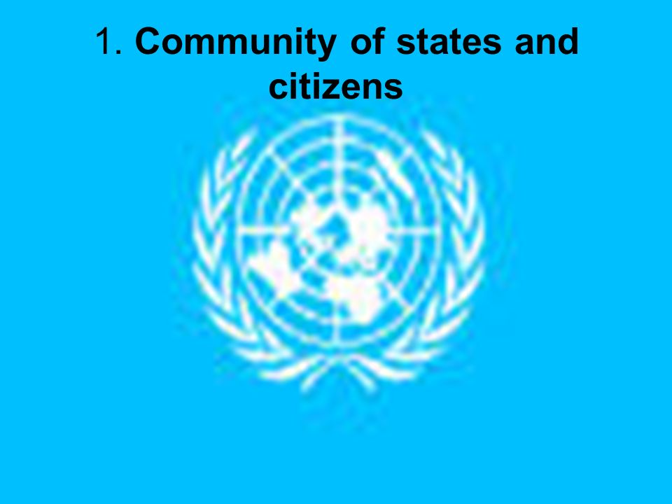 1. Community of states and citizens