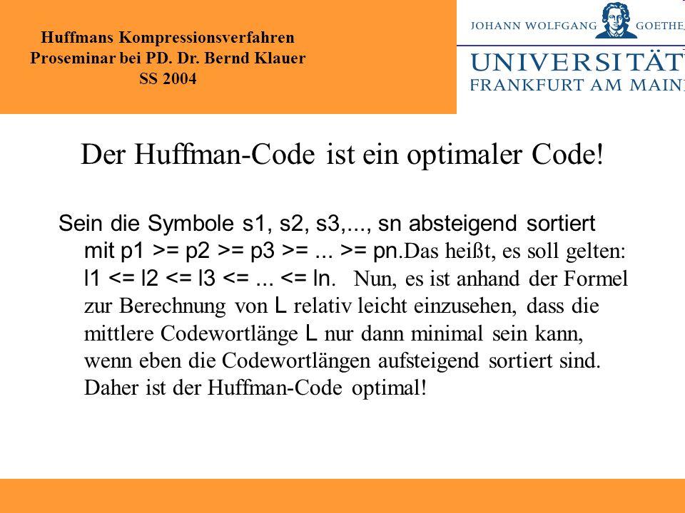 Der Huffman-Code ist ein optimaler Code!