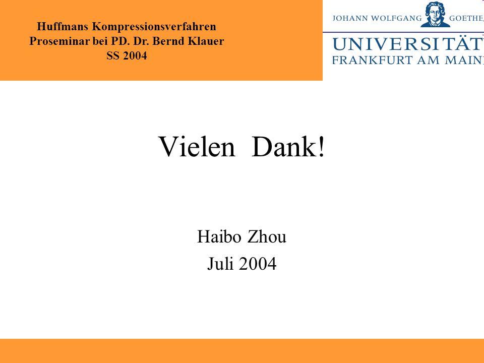 Vielen Dank! Haibo Zhou Juli 2004