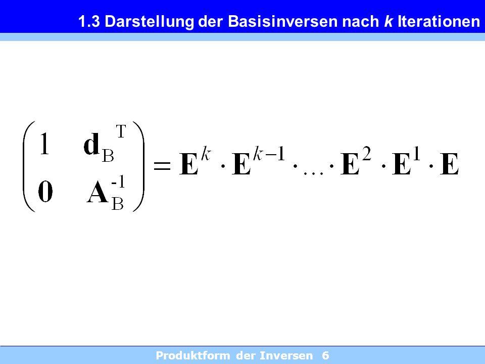 1.3 Darstellung der Basisinversen nach k Iterationen