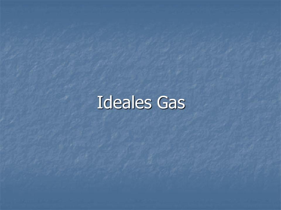 Ideales Gas