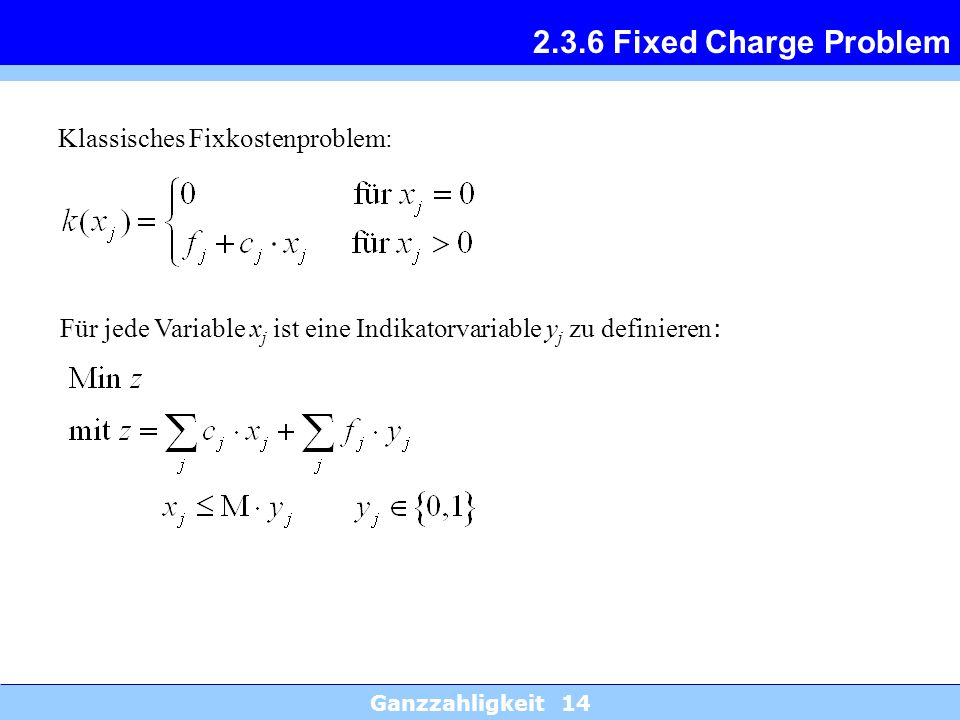 2.3.6 Fixed Charge Problem Klassisches Fixkostenproblem: