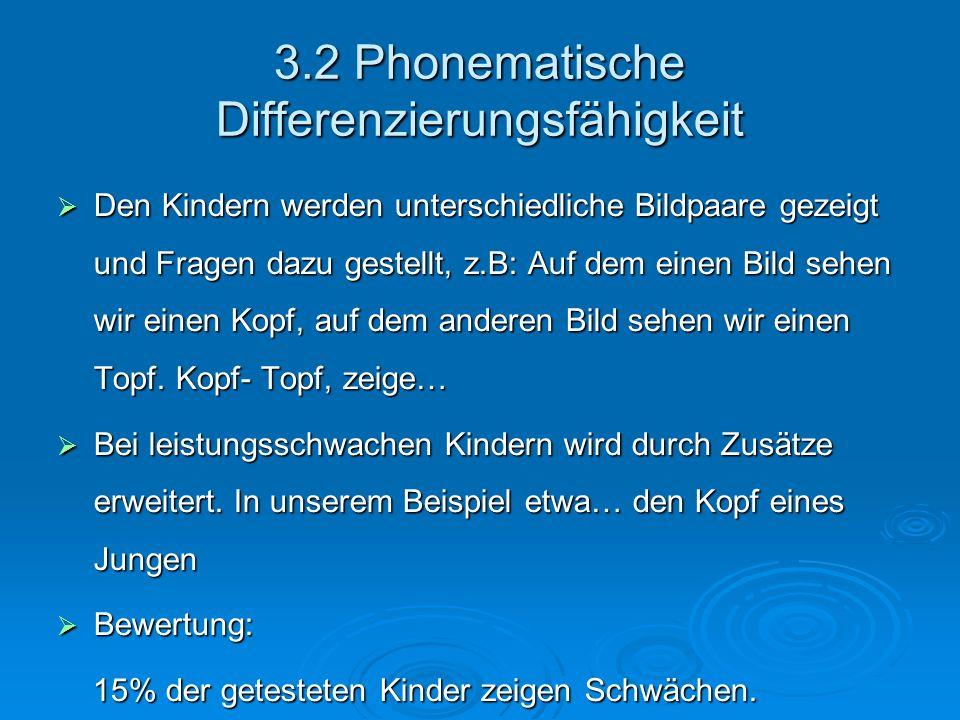 3.2 Phonematische Differenzierungsfähigkeit
