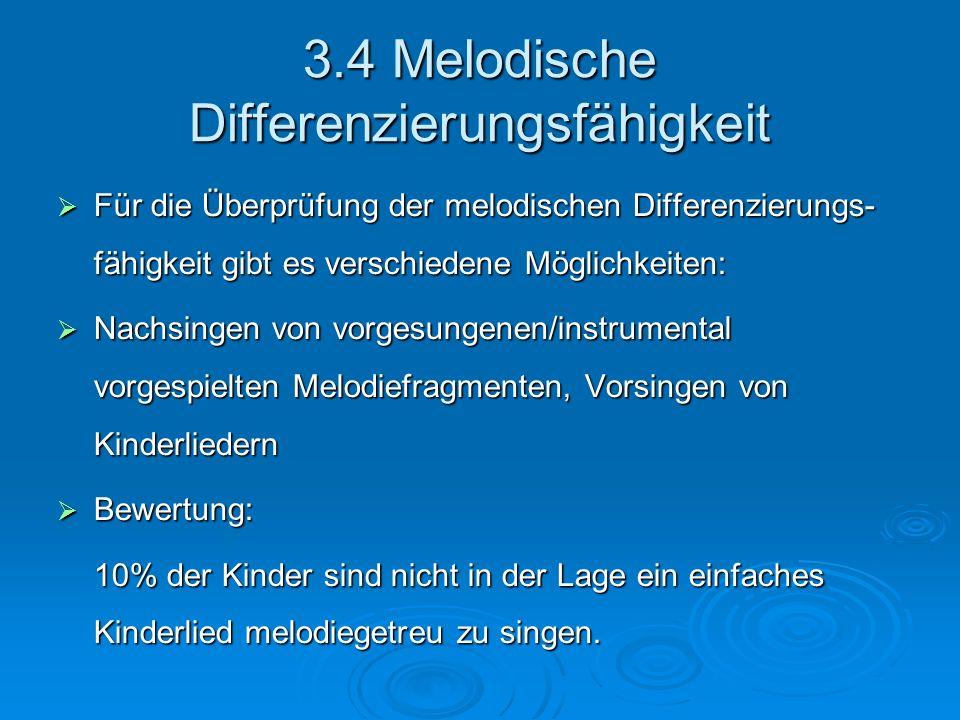 3.4 Melodische Differenzierungsfähigkeit