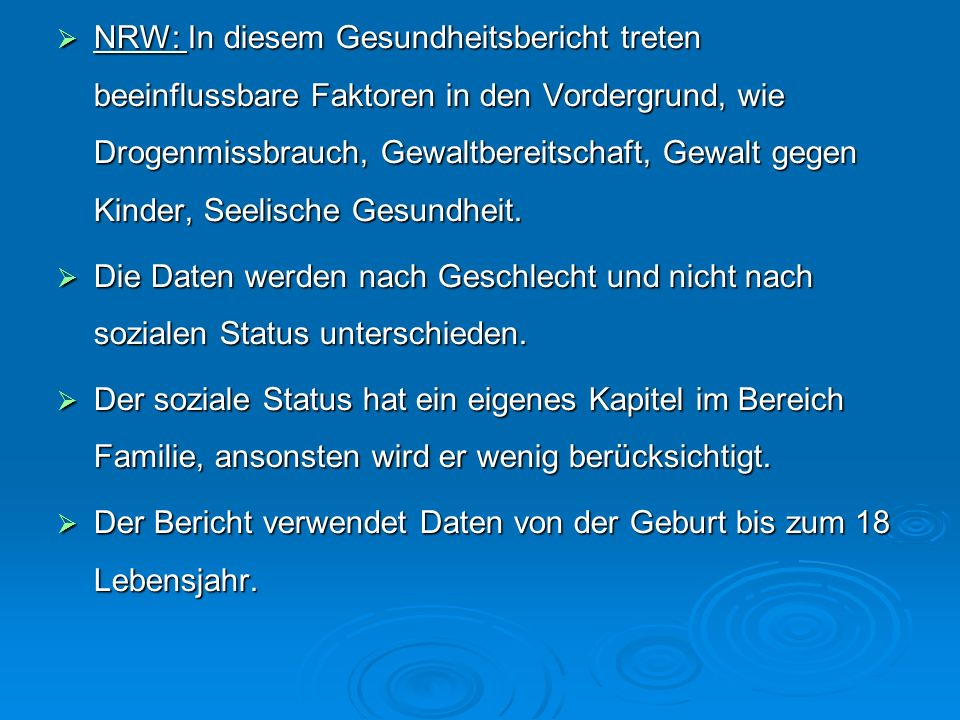 NRW: In diesem Gesundheitsbericht treten beeinflussbare Faktoren in den Vordergrund, wie Drogenmissbrauch, Gewaltbereitschaft, Gewalt gegen Kinder, Seelische Gesundheit.