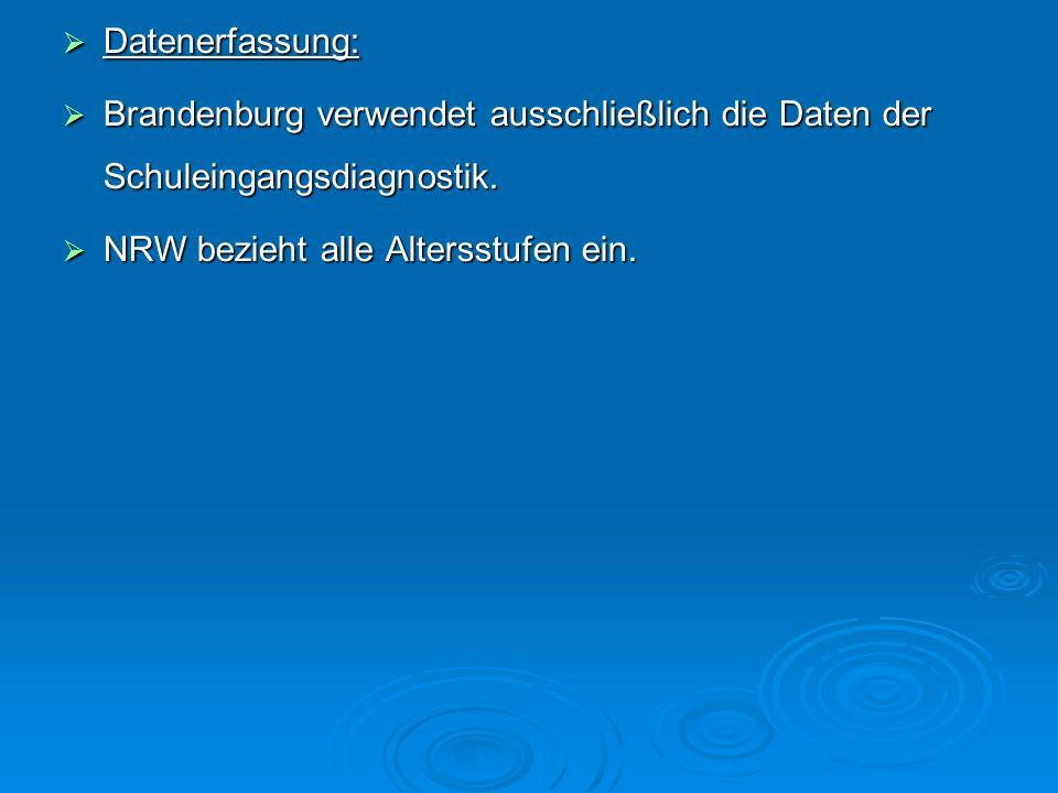 Datenerfassung: Brandenburg verwendet ausschließlich die Daten der Schuleingangsdiagnostik.
