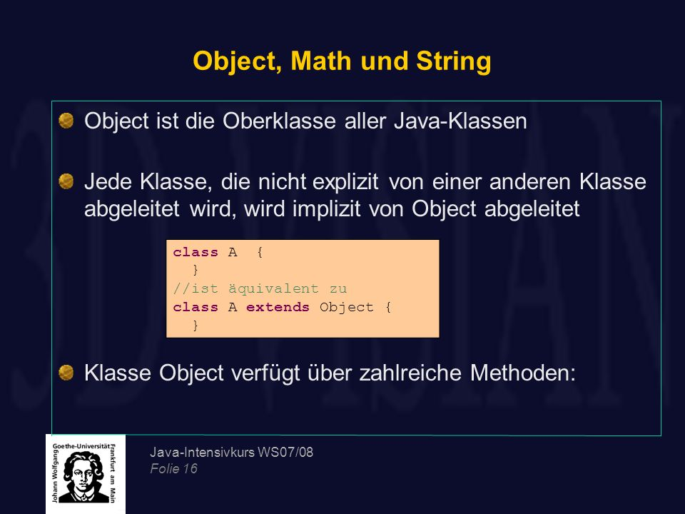 Object, Math und String Object ist die Oberklasse aller Java-Klassen