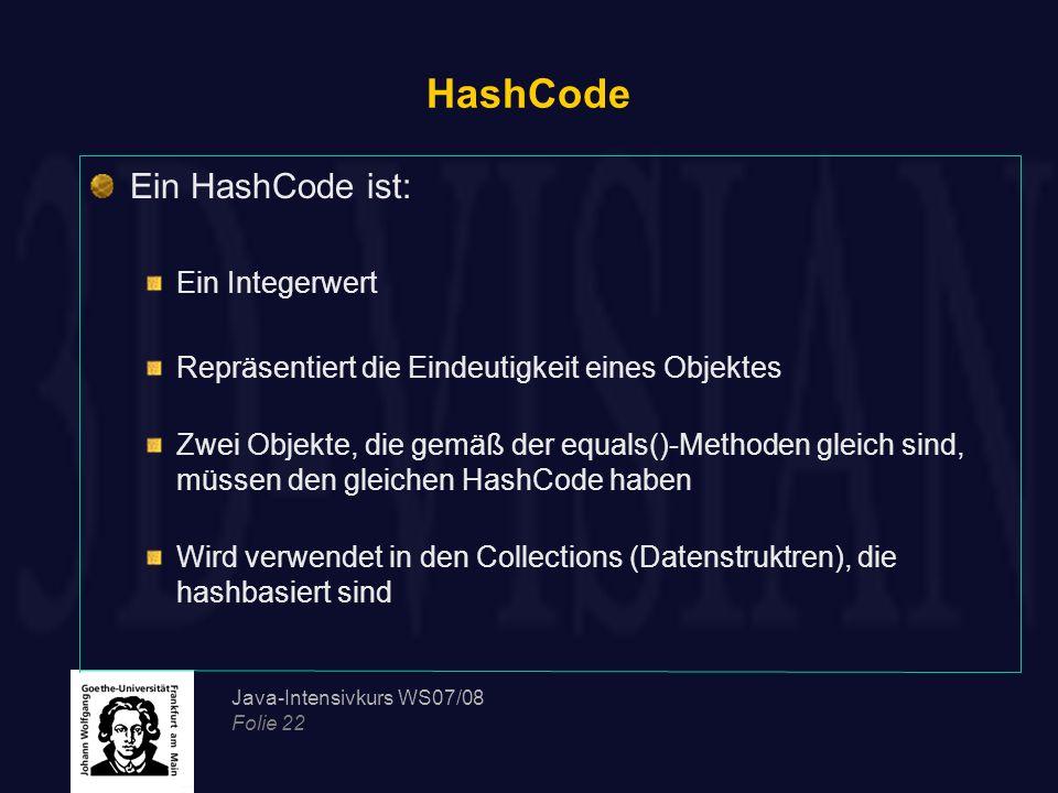 HashCode Ein HashCode ist: Ein Integerwert