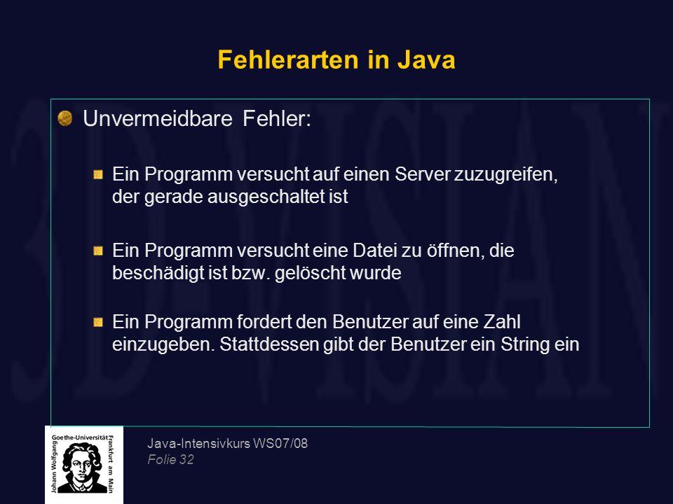 Fehlerarten in Java Unvermeidbare Fehler: