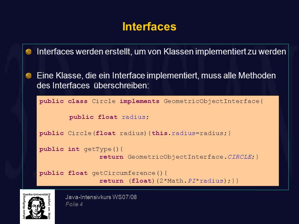 Interfaces Interfaces werden erstellt, um von Klassen implementiert zu werden.