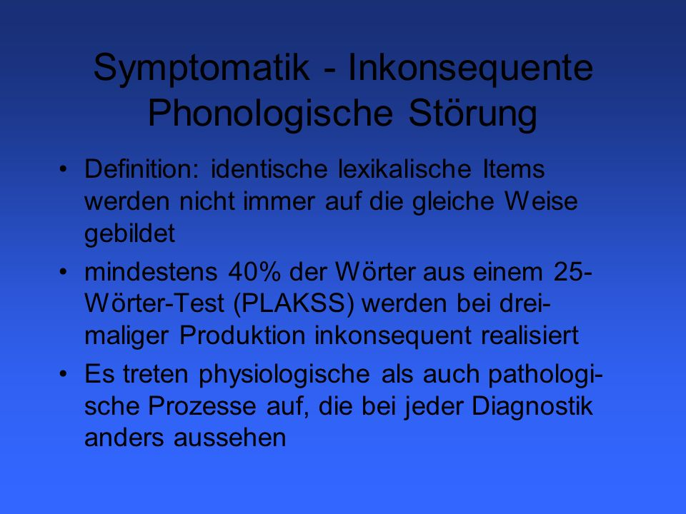 Symptomatik - Inkonsequente Phonologische Störung