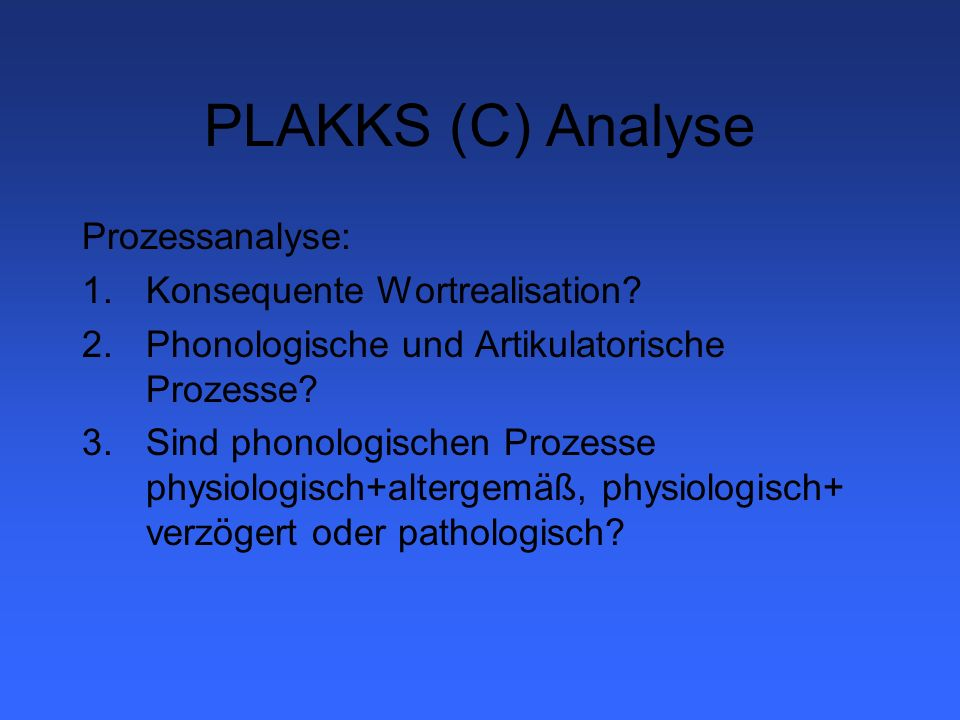 PLAKKS (C) Analyse Prozessanalyse: Konsequente Wortrealisation
