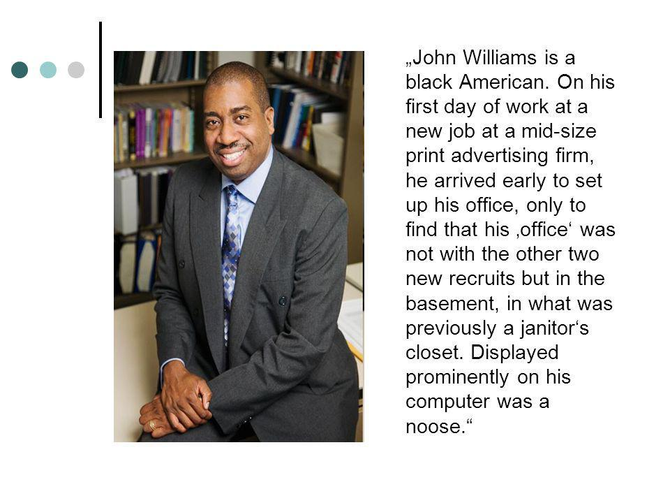 """John Williams is a black American"