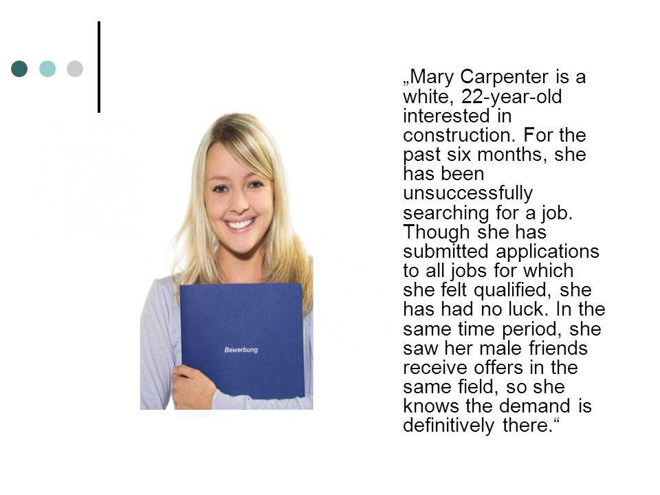 """Mary Carpenter is a white, 22-year-old interested in construction"