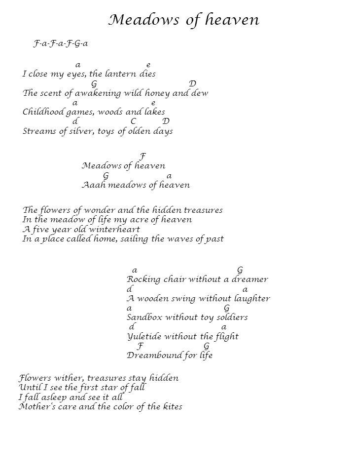 Meadows of heaven F-a-F-a-F-G-a a e I close my eyes, the lantern dies