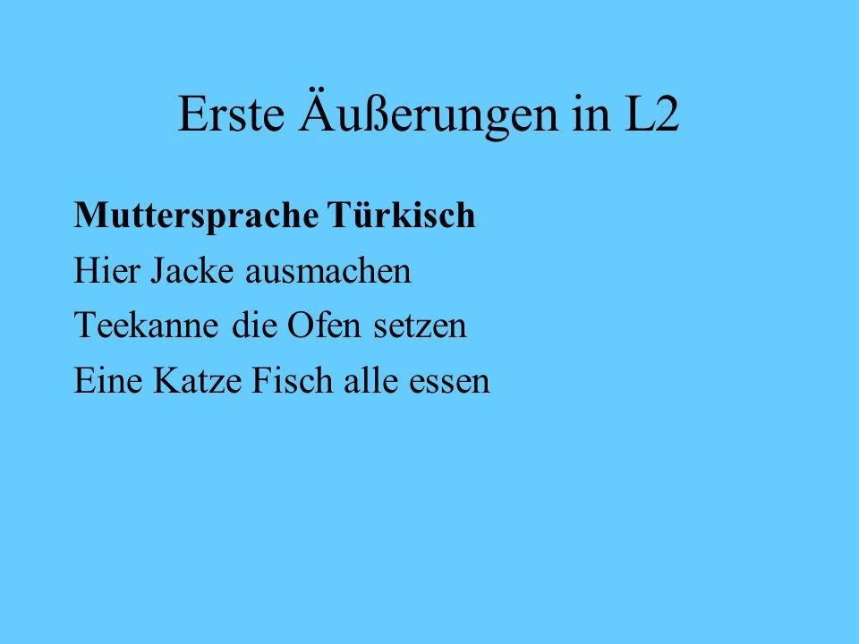 Erste Äußerungen in L2 Muttersprache Türkisch Hier Jacke ausmachen