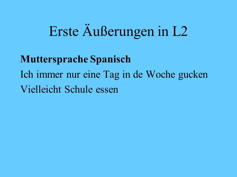 Erste Äußerungen in L2 Muttersprache Spanisch