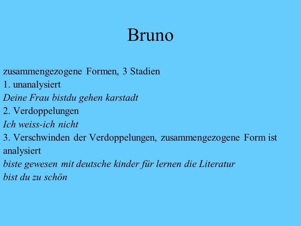 Bruno zusammengezogene Formen, 3 Stadien 1. unanalysiert