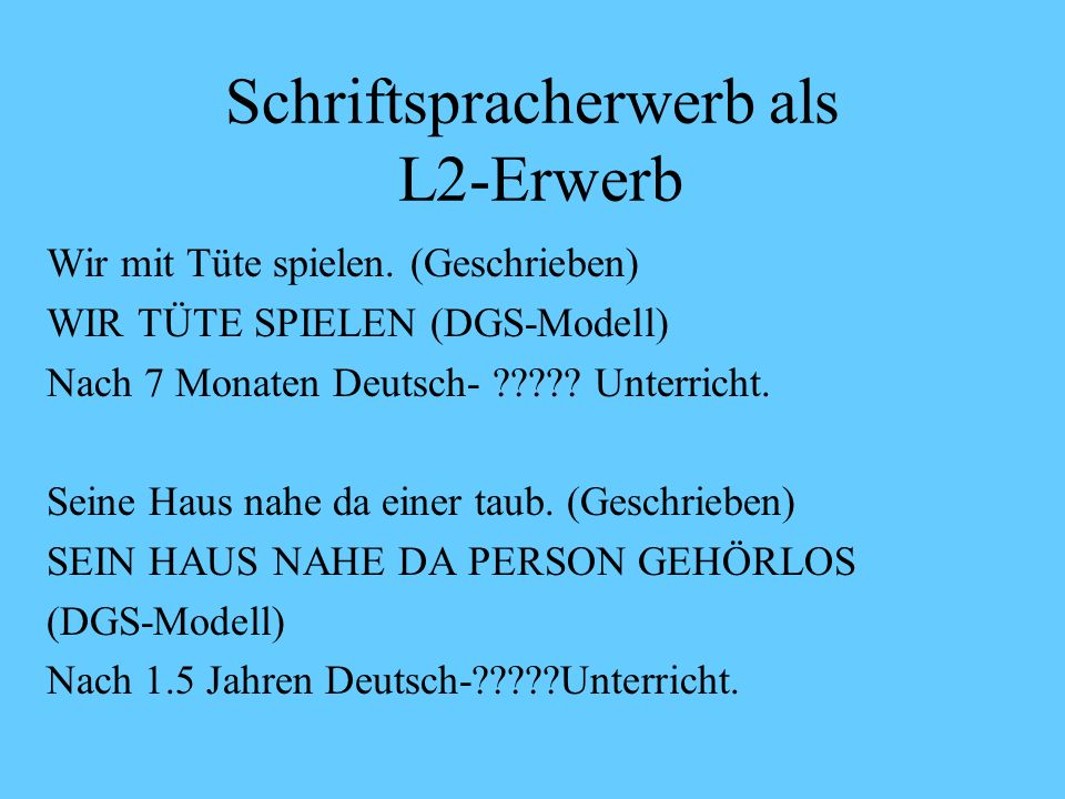 Schriftspracherwerb als L2-Erwerb