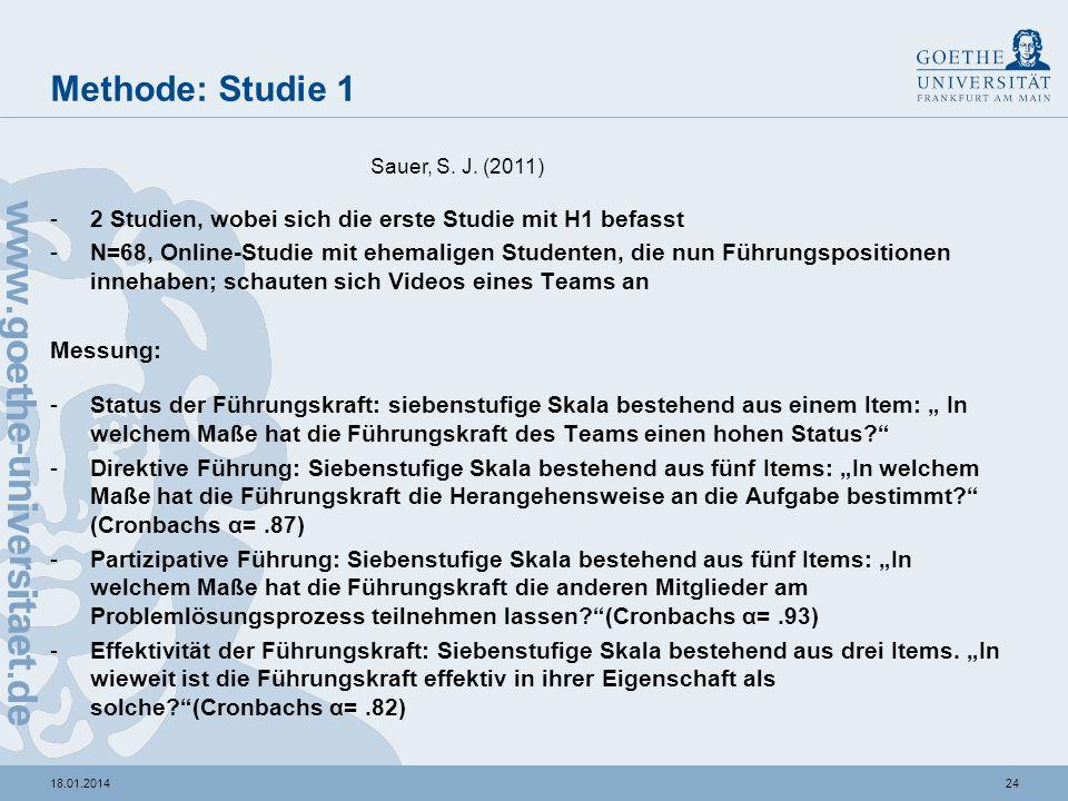 Methode: Studie 1 Sauer, S. J. (2011) 2 Studien, wobei sich die erste Studie mit H1 befasst.