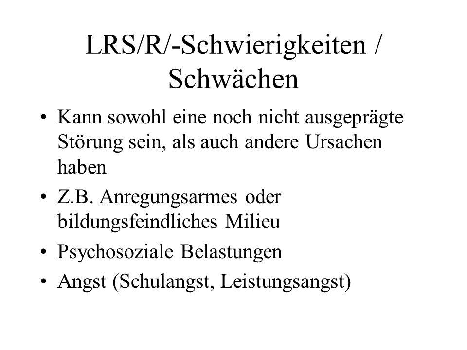 LRS/R/-Schwierigkeiten / Schwächen