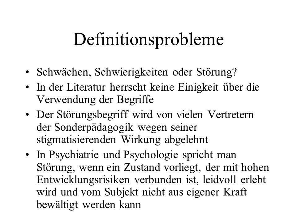 Definitionsprobleme Schwächen, Schwierigkeiten oder Störung