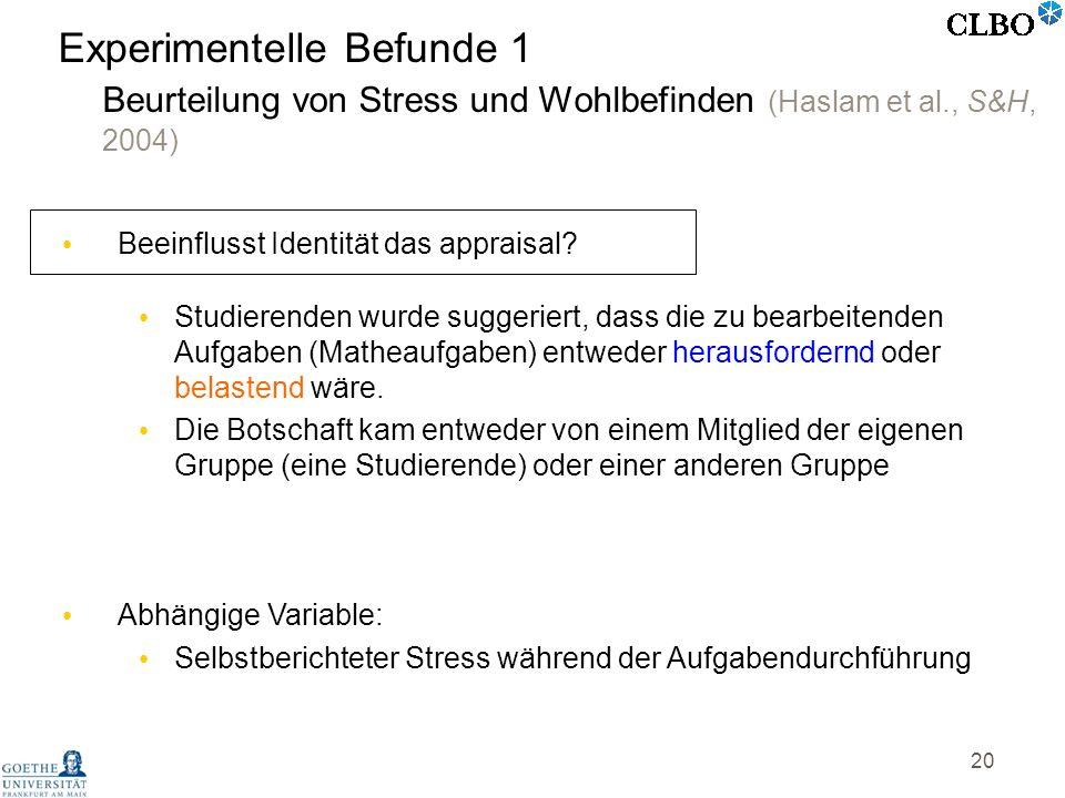 Experimentelle Befunde 1 Beurteilung von Stress und Wohlbefinden (Haslam et al., S&H, 2004)