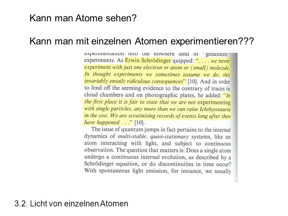 Kann man mit einzelnen Atomen experimentieren