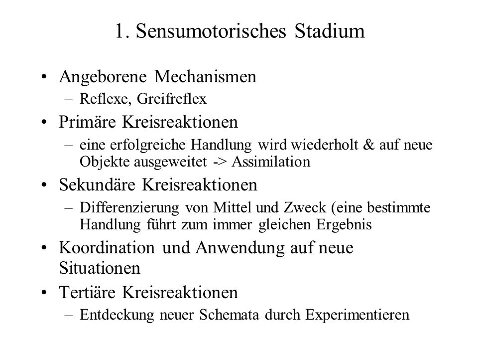 1. Sensumotorisches Stadium