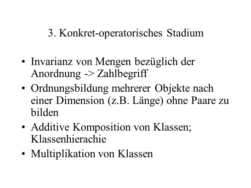 3. Konkret-operatorisches Stadium