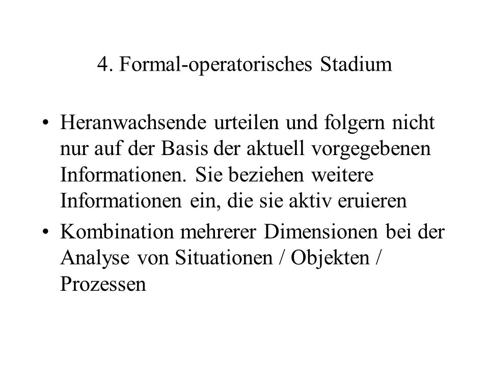 4. Formal-operatorisches Stadium