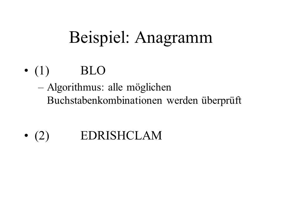 Beispiel: Anagramm (1) BLO (2) EDRISHCLAM