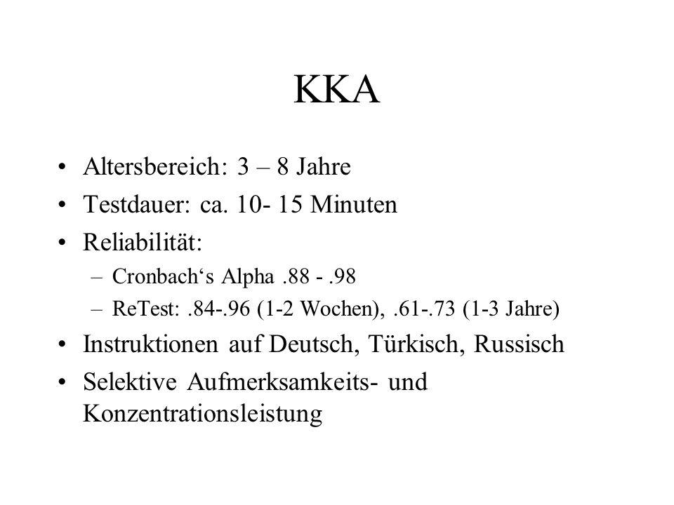 KKA Altersbereich: 3 – 8 Jahre Testdauer: ca. 10- 15 Minuten