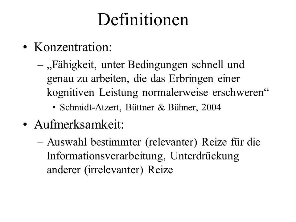 Definitionen Konzentration: Aufmerksamkeit: