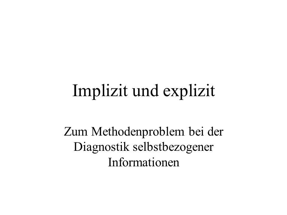 Zum Methodenproblem bei der Diagnostik selbstbezogener Informationen