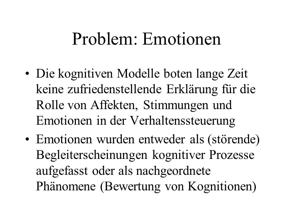 Problem: Emotionen