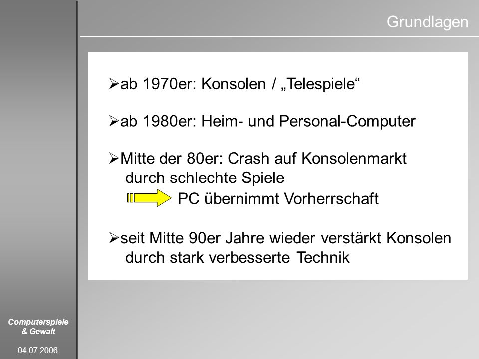"""Grundlagen ab 1970er: Konsolen / """"Telespiele ab 1980er: Heim- und Personal-Computer. Mitte der 80er: Crash auf Konsolenmarkt."""