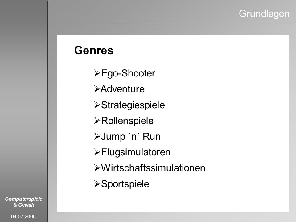 Genres Grundlagen Ego-Shooter Adventure Strategiespiele Rollenspiele