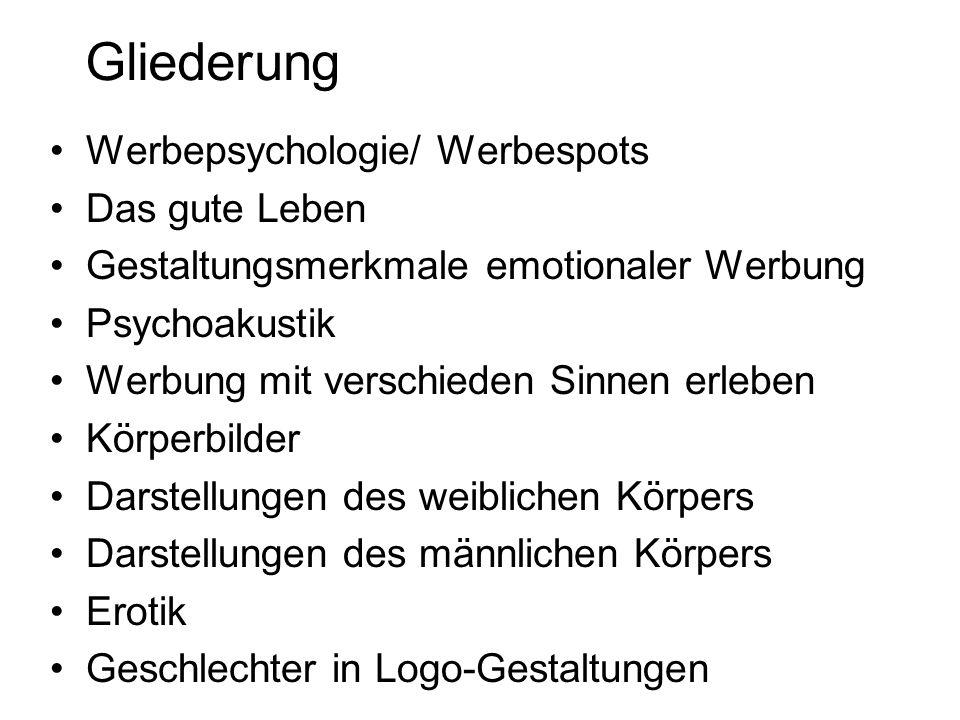 Gliederung Werbepsychologie/ Werbespots Das gute Leben