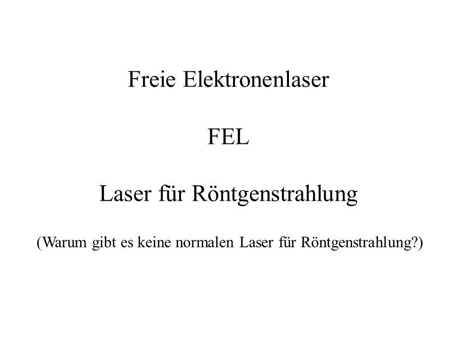 Freie Elektronenlaser FEL Laser für Röntgenstrahlung
