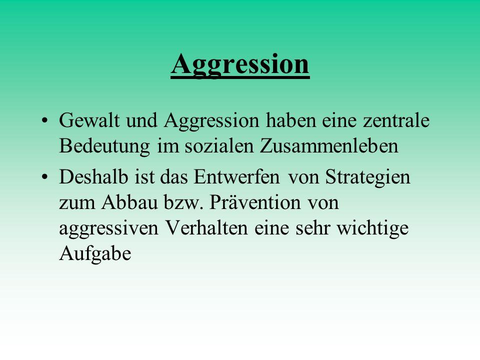 Aggression Gewalt und Aggression haben eine zentrale Bedeutung im sozialen Zusammenleben.
